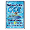 """Welcome to Our OOL NO Pee in IT Aluminum Sign Swimming Swim spa Pool 