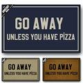 MWCOKF Funny Door Mat Non-Slip Back Rubber Entry Way Doormat Outside | Go Away Unless You Have Pizza | Standard Outdoor Welcome Mat | Home Indoor | Non-Woven Fabric 18 Inch x 30 Inch