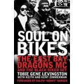Tobie Gene Levingston: Soul on Bikes : The East Bay Dragons MC and the Black Biker Set (Paperback); 2013 Edition