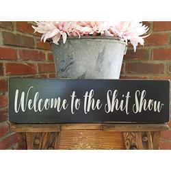 pmxkbzzr Welcome to The Shit Show Sign Shit Show Sign Funny House Signs Welcome Sign Funny Housewarming Signs Rustic Shit Show Sign Our Show