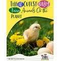 The 10 Cutest Baby Farm Animals On The Planet
