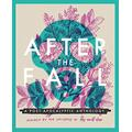 After the Fall: A post-apocalyptic anthology inspired by the universe of This World Alone