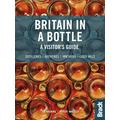 Britain in a Bottle: A Visitor's Guide to the Breweries, Cider Mills, Distilleries and Vineyards of Great Britain (Bradt Travel Guide)
