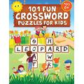 101 Fun Crossword Puzzles for Kids: First Children Crossword Puzzle Book for Kids Age 6, 7, 8, 9 and 10 and for 3rd graders | Kids Crosswords (Easy Word Learning Activities for Kids)