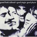 Good Singin' Good Playin' by Grand Funk Railroad (1999-01-12)