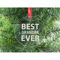 Best Grandpa Ever - Clear Acrylic Christmas Ornament - Great Gift for Father's Day, Birthday, or Christmas Gift for Dad, Grandpa, Grandfather, Papa, Husband