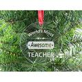 World's Most Awesome Teacher - Clear Acrylic Christmas Ornament - Great Gift for your Favorite Teacher or as Birthday or Christmas Gift for Teachers