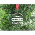 World's Most Awesome Grandpa - Clear Acrylic Christmas Ornament - Great Gift for Father's Day, Birthday, or Christmas Gift for Dad, Grandpa, Grandfather, Papa, Husband