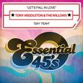 Tony Middleton - Let's Fall in Love / Say Yeah