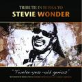 TRIBUTE IN BOSSA TO STEVIE WONDER: TWELVE-YEAR-OLD GENIUS [DIGIPAK]