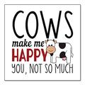 "DistinctInk Custom Bumper Sticker - 6"" x 6"" Decorative Decal - White Background - Cows Make Me Happy You Not So Much"