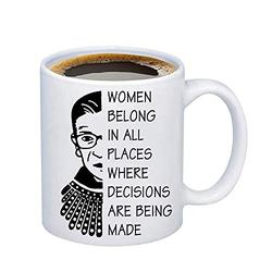 G2TUP Notorious RBG Mug Women Belong in All Places Gift for Law Students Lawyers Women Power Feminist Gift Cup (White Ceramic Mug)