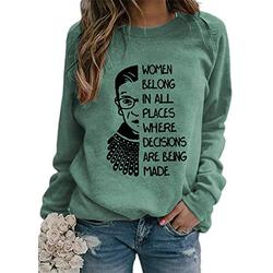 Women Belong in All Places Quote Ruth Bader Ginsburg Sweatshirt Notorious RBG Graphic Pullover Top green xl