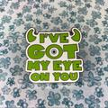Disney Accessories   Ive Got My Eye On You Monsters Inc Disney Pin   Color: Green/White   Size: Os