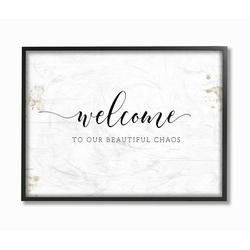 Stupell Home Decor Welcome to Our Beautiful Chaos Fun Family Phrase Wall Art, White, 16X20