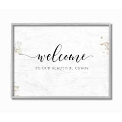 Stupell Home Decor Welcome to Our Beautiful Chaos Fun Family Phrase Wall Art, White, 11X14