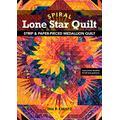 Spiral Lone Star Quilt: Strip & Paper-Pieced Medallion Quilt