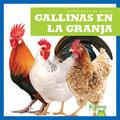 Gallinas en la granja (Chickens on the Farm) (Bullfrog Books Spanish Edition) (Animales De La Granja/ Animals on the Farm)