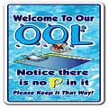 """SignMission Welcome To Our OoL No Pee In It Sign Swimming Swim Spa Pool, Plastic, Size 12""""H X 12""""W X 4""""D 