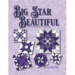 Big Star Beautiful: A Multi-Sized Star Block Sampler Quilt (The Big Block Beautiful Quilt Series)