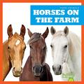 Horses on the Farm (Bullfrog Books: Farm Animals)