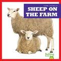 Sheep on the Farm (Bullfrog Books: Farm Animals)