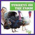 Turkeys on the Farm (Bullfrog Books: Farm Animals)