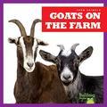 Goats on the Farm (Bullfrog Books: Farm Animals)