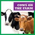Cows on the Farm (Bullfrog Books: Farm Animals)