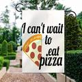 YYone Personalized Outdoor Flag I Can't Wait to Eat Pizza Decoration Outdoor Flag Sign, Quote Sign Flag, 28 x 40 Inches Outdoor Decor for Homes and Gardens, Car