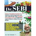 Dr. Sebi: Cleanse Your Body From Diseases With Powerful Healing Herbs and Afro-Vegan Recipes That Stimulate The Immune System To Fight Back Against Diabetes, Kidney Issues, or Herpes