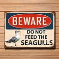 Beware Do Not Feed The Seagulls Metal Sign Wall House Beach Seafront Plaque Vintage Metal Tin Sign Retro Tin Plate Sign Wall Art Decor TIN Sign 8X12 INCH