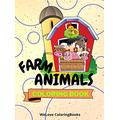 Farm Animals Coloring Book: Cute Farm Animals Coloring Book Adorable Farm Animals Coloring Pages for Kids 25 Incredibly Cute and Lovable Farm Animals