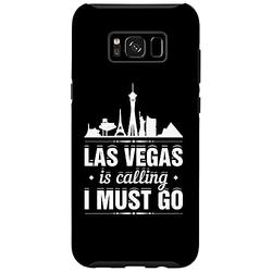 Galaxy S8+ Las Vegas Is Calling I Must Go Funny Vacation Trip Holiday Case