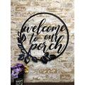 Welcome To Our Porch Metal Sign Housewarming Gift Metal Home Decor Metal Wall Art Decorative Metal Artwork Stylish Metal Sign Iron Indoors Outdoors Metal Wall Sign Wall Decoration Metal Sign