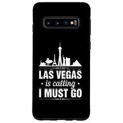 Galaxy S10 Las Vegas Is Calling I Must Go Funny Vacation Trip Holiday Case