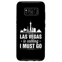 Galaxy S8 Las Vegas Is Calling I Must Go Funny Vacation Trip Holiday Case