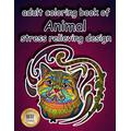 world of coloring: different Animals coloring book: An Adult Coloring Book with Lions, Elephants, Owls, Horses, Dogs, Cats, and Many More! (Animals with Patterns Coloring Books)