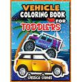 Vehicle Coloring Book for Toddlers: Monster Truck & Cars coloring book, Train Coloring Book, Construction Truck, Excavator Book, Garbage Truck Coloring Book, Airplane Coloring Book