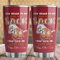 Even Though I'm Not From Your Sack Gifts Bonus Dad 20oz Tumbler I Know You're Still Got My Back Happy Father's Day Funny Gifts For Dad Bonus Dad Steeless Tumbler