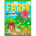 Farm Animals Coloring Book For Kids Ages 4-8: Easy and Fun Educational Coloring Pages of Farm Animals for Kids Age 4-8, Boys and Girls