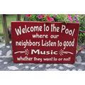DKISEE Welcome to The Pool Wood Sign Where Our Neighbors Listen to Good Music Red Sign Funny Porch Sign, 12x18 Inch Plywood Board Sign, FP398