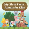 My First Farm Animals for Kids: I Spy Farm Animals for Children, Viewing Pictures of Animals for all Kids