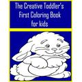 The Creative Toddler's First Coloring Book for kids: The Creative Toddler's First Coloring Book Ages 3-5 . Everyday Things and funny Animals to Color ... Kids Coloring Books Animal Coloring Book.