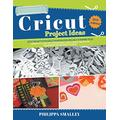 Cricut Project Ideas: 25 Do-It-Yourself Projects for Cricut Maker and Explore Air 2 to Inspire Your Creativity. Step-by-Step Instructions + Tips and ... for Beginners and Advanced Users 2021 Edition