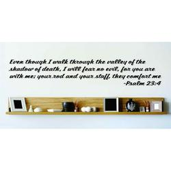 Even Though I Walk Through The Valley Of The Shadow Of Death, I Will Fear No Evil, For You Are With Me Wall Decal 20x20