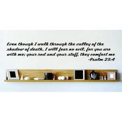 Even though I walk through the valley of the shadow of death, I will fear no evil - Psalm 23:4 Bible Quote Wall Decal 15x15