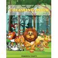 Coloring Book: A Coloring Book Featuring 53 Incredibly Cute and Lovable Baby Animals from Forests, Jungles, Oceans and Farms for Hours of Coloring Fun