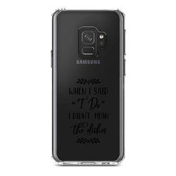 """DistinctInk Clear Shockproof Hybrid Case for Samsung Galaxy S9 (5.8"""" Screen) - TPU Bumper Acrylic Back Tempered Glass Screen Protector - When I Said I Do, I Didn't Mean the Dishes"""