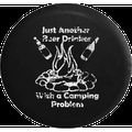 Just Another Beer Drinker with a Camping Problem Campfire Spare Tire Cover Jeep RV 30 Inch